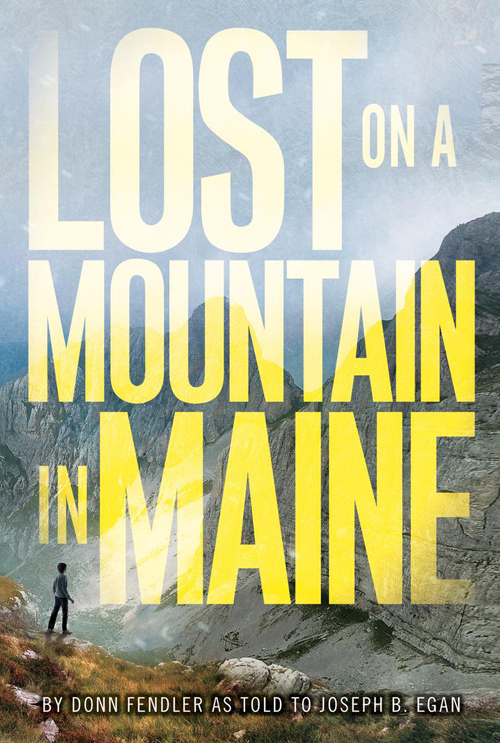 Donn Fendler «Lost on a Mountain in Maine» ISBN: 978-0688115739