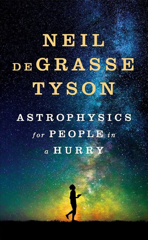 Astrophysics for People in a Hurry. Neil deGrasse Tyson ISBN: 978-0393609394