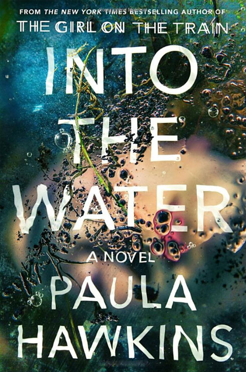 Into the Water: A Novel. Paula Hawkins ISBN: 978-0735211209