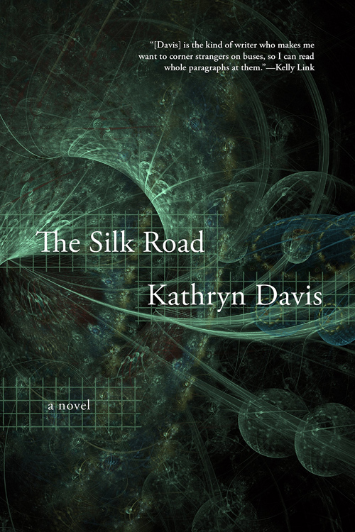 The Silk Road Kathryn Davis ISBN: 978-1555978297